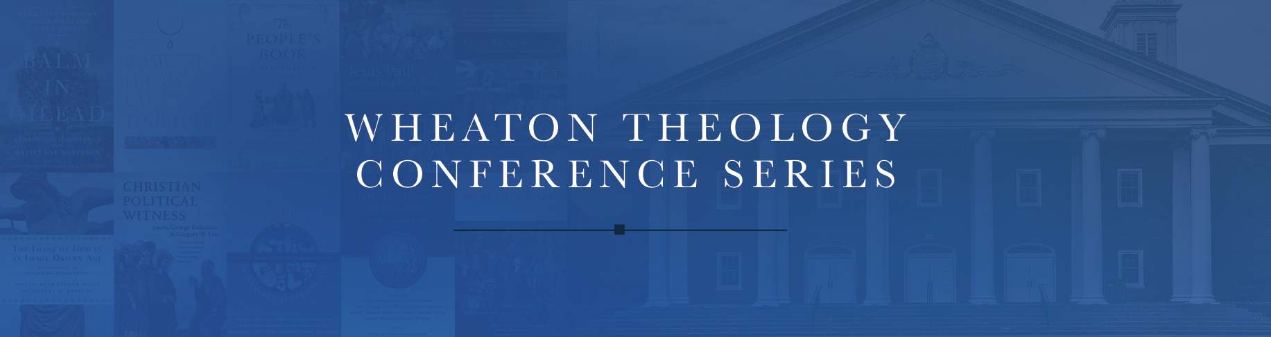 Wheaton Theology Conference Series