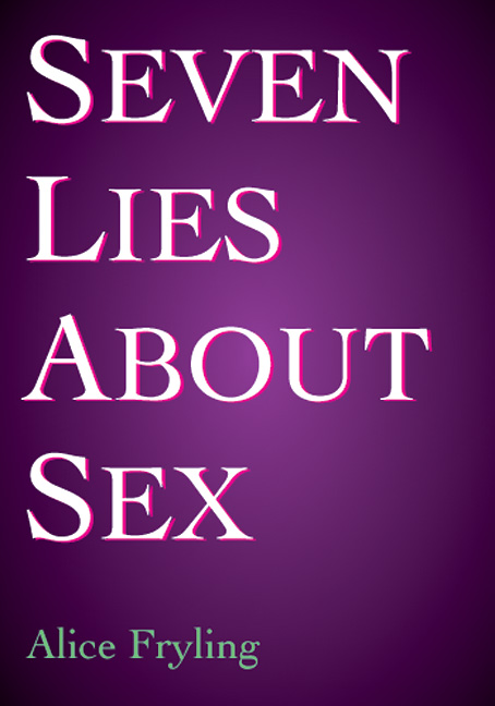 Seven Lies About Sex