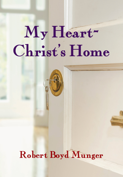 My Heart—Christ's Home