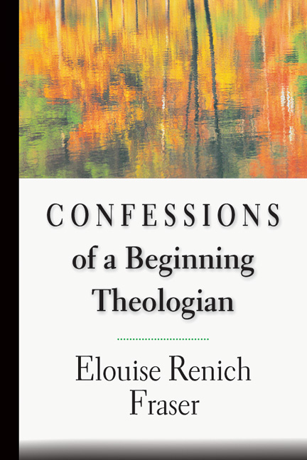 Confessions of a Beginning Theologian