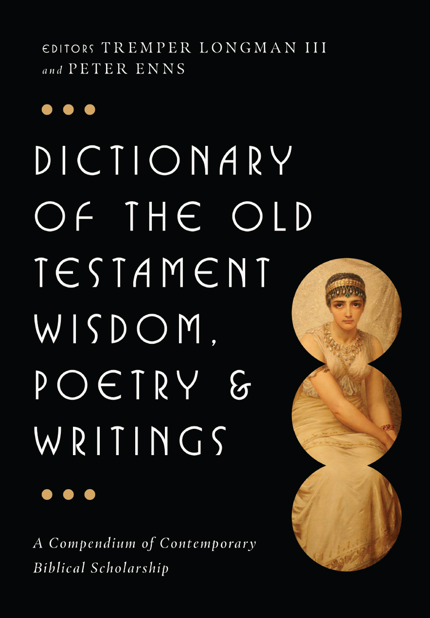 Dictionary of the Old Testament: Wisdom, Poetry & Writings