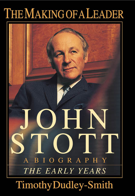 John Stott: The Making of a Leader