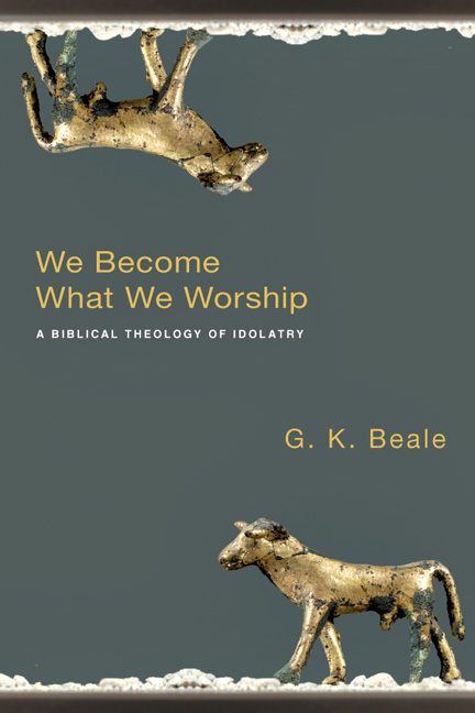 We Become What We Worship
