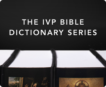 IVP Bible Dictionary Series