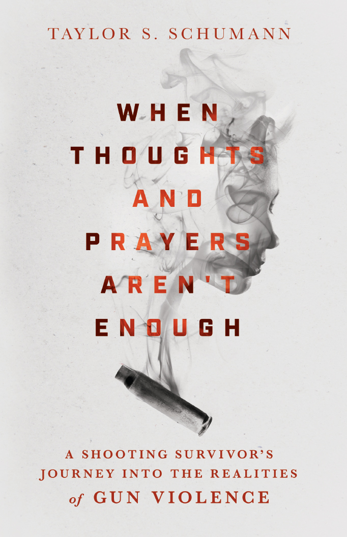When Thoughts and Prayers Aren't Enough by Taylor Schumann
