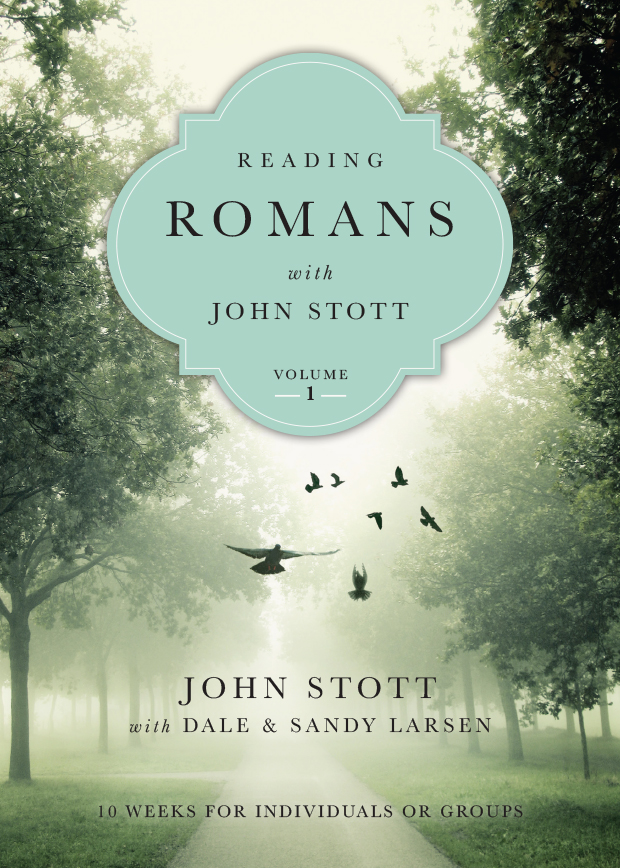 Reading Romans with John Stott