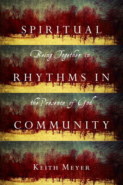 Spiritual Rhythms in Community
