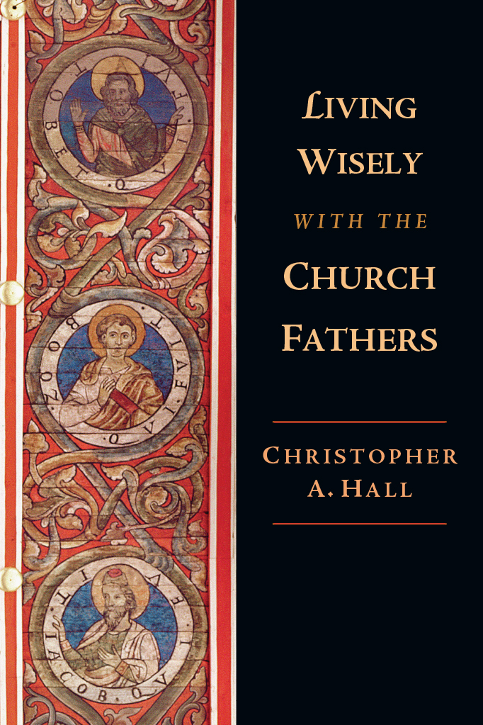 Living with the Church Fathers