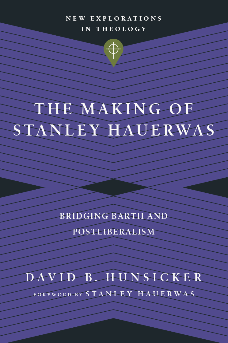 The Making of Stanley Hauerwas