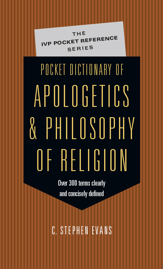 Pocket Dictionary of Apologetics  Philosophy of Religion