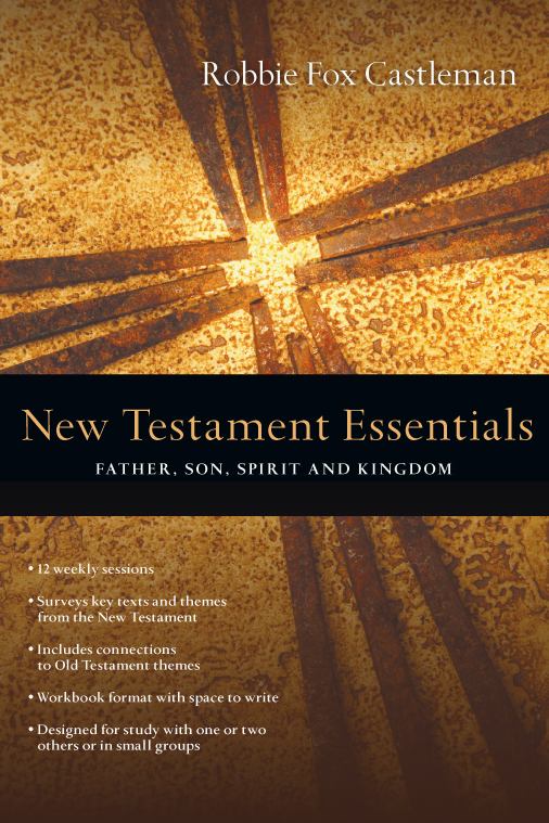 A New Testament Trilogy: Our God, Ourselves, Our Community