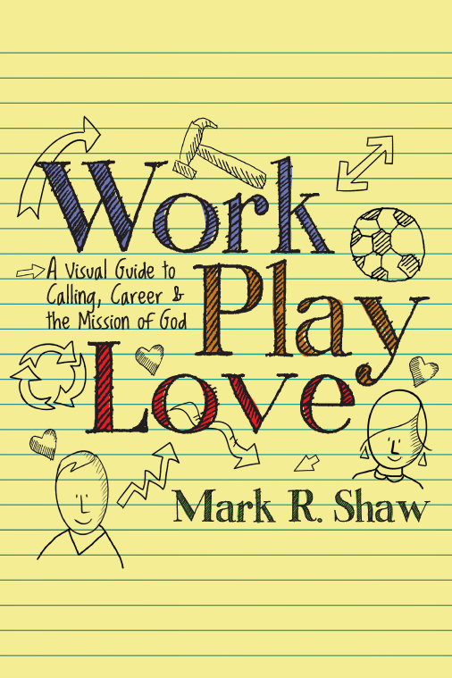 Work, Play, Love