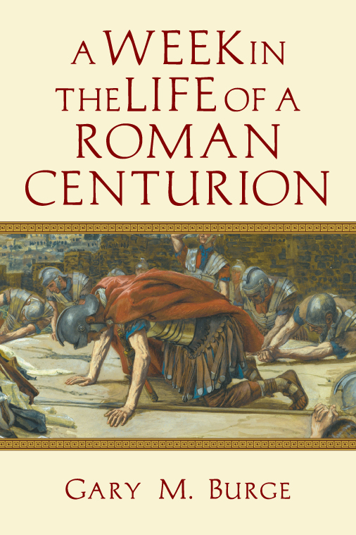 A Week in the Life of a Roman Centurion