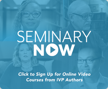 Seminary Now - Exclusive On-Demand Training Created in Partnership with IVP