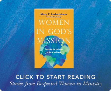 Stories from Respected Women in Ministry