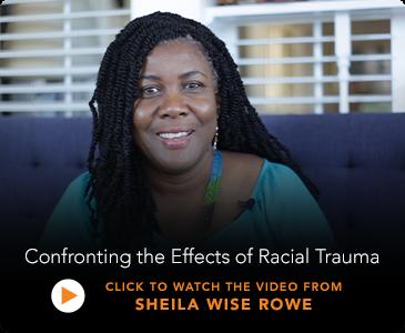 Featured Video, Healing Racial Trauma by Shelia Wise Rowe