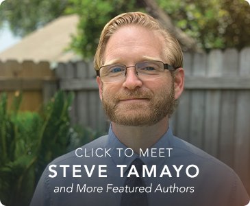 Click to Meet Steve Tamayo and More Featured Authors