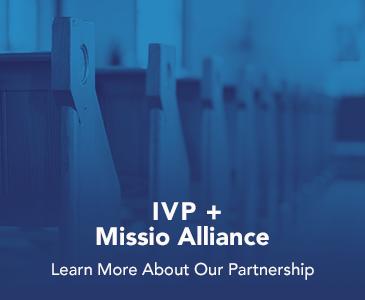 IVP and Missio Alliance