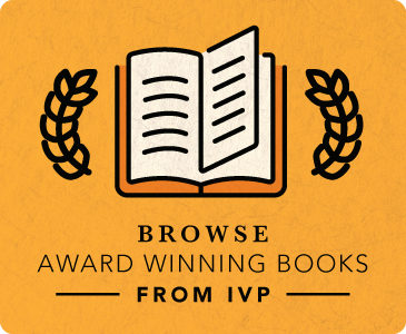 Browse Award Winning Books from IVP