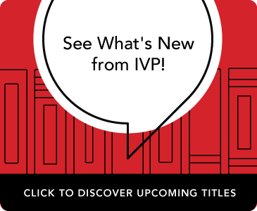 Browse New and Coming Soon Books from IVP