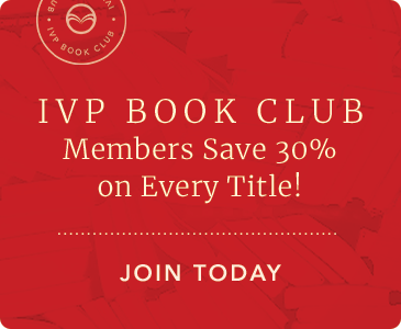 IVP Book Club - Members Save 30% on Every Title!