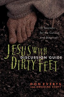 Jesus with Dirty Feet Discussion Guide
