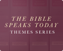 The Bible Speaks Today Bible Themes Series