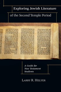 Exploring Jewish Literature of the Second Temple Period