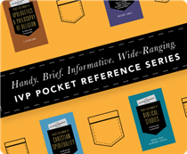 The IVP Pocket Reference Series