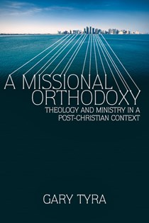 A Missional Orthodoxy