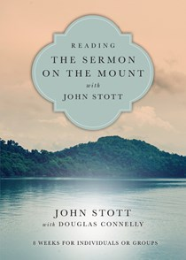 Reading the Sermon on the Mount with John Stott