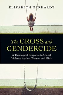 The Cross and Gendercide