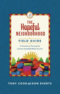 The Hopeful Neighborhood Field Guide