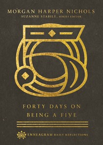 Forty Days on Being a Five