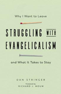 Struggling with Evangelicalism