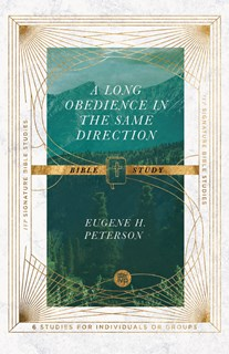A Long Obedience in the Same Direction Bible Study