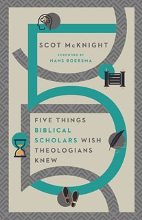 Five Things Biblical Scholars Wish Theologians Knew