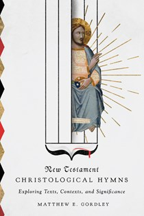 New Testament Christological Hymns