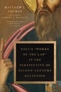 "Paul's ""Works of the Law"" in the Perspective of Second-Century Reception"