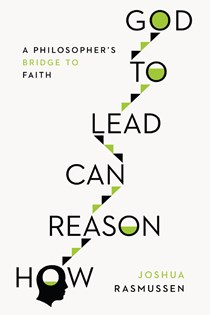 How Reason Can Lead to God