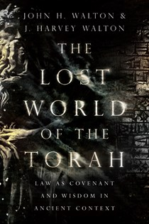 The Lost World of the Torah