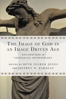 The Image of God in an Image Driven Age