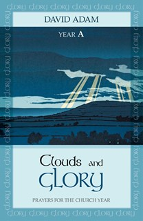 Clouds and Glory: Year A