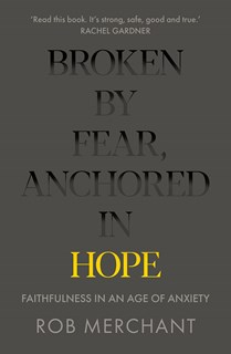 Broken by Fear, Anchored in Hope