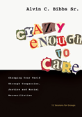 Crazy Enough to Care
