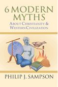 6 Modern Myths About Christianity & Western Civilization