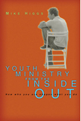 Youth Ministry from the Inside Out