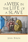 A Week in the Life of a Slave