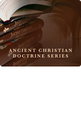 Ancient Christian Doctrine Series