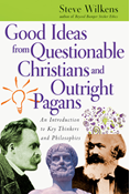 Good Ideas from Questionable Christians and Outright Pagans